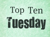 Top Ten Tuesday – Top Ten Favorite Books You've Read During the Lifespan of Your Blog